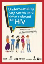 Understanding Key Terms and Data Related to HIV: Handbook for Adolescents and Young Key Populations at Higher Risk of HIV Exposure in Asia and the Pacific