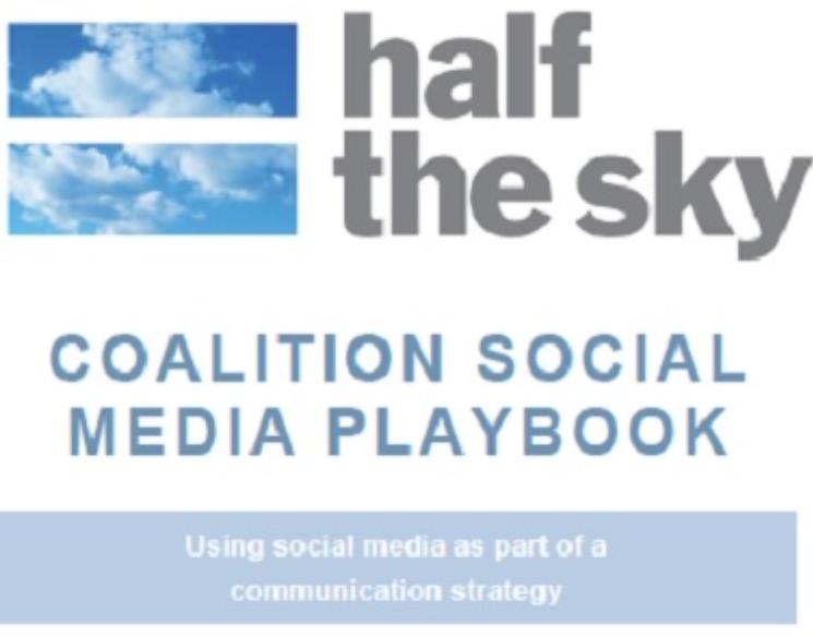 Half the Sky Coalition Social Media Playbook: Using Social Media as
