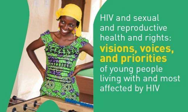 HIV and Sexual and Reproductive Health and Rights: Visions, Voices, and Prioriti