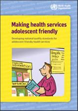 Making Health Services Adolescent Friendly: Developing National Quality Standards for Adolescent Friendly Health Services