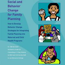 Social and Behavior Change for Family Planning: How to Develop Behavior Change Strategies for Integrating Family Planning into Maternal