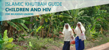 Khutbah and Sermon Guides on Children and HIV for Religious Leaders
